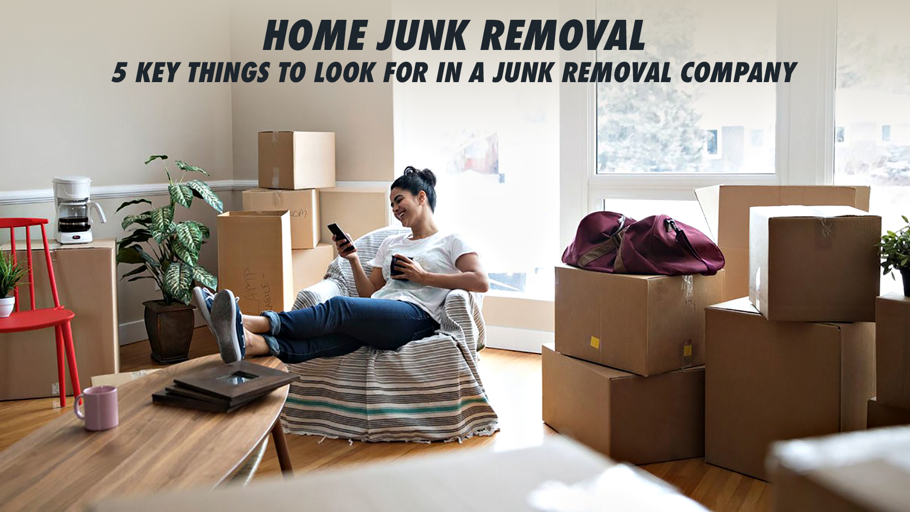 Home Junk Removal - 5 Key Things To Look For In A Junk Removal Company