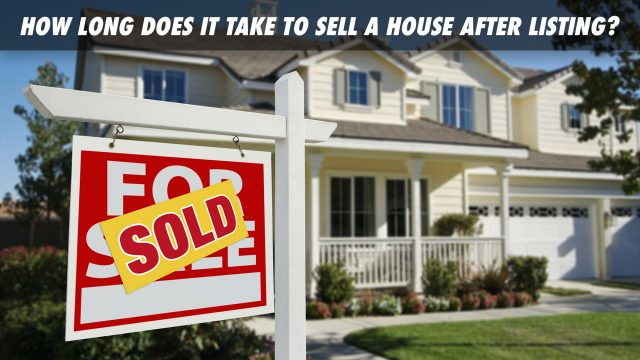 How Long Does It Take to Sell A House After Listing?