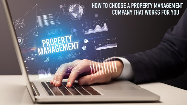 How To Choose A Property Management Company That Works For You