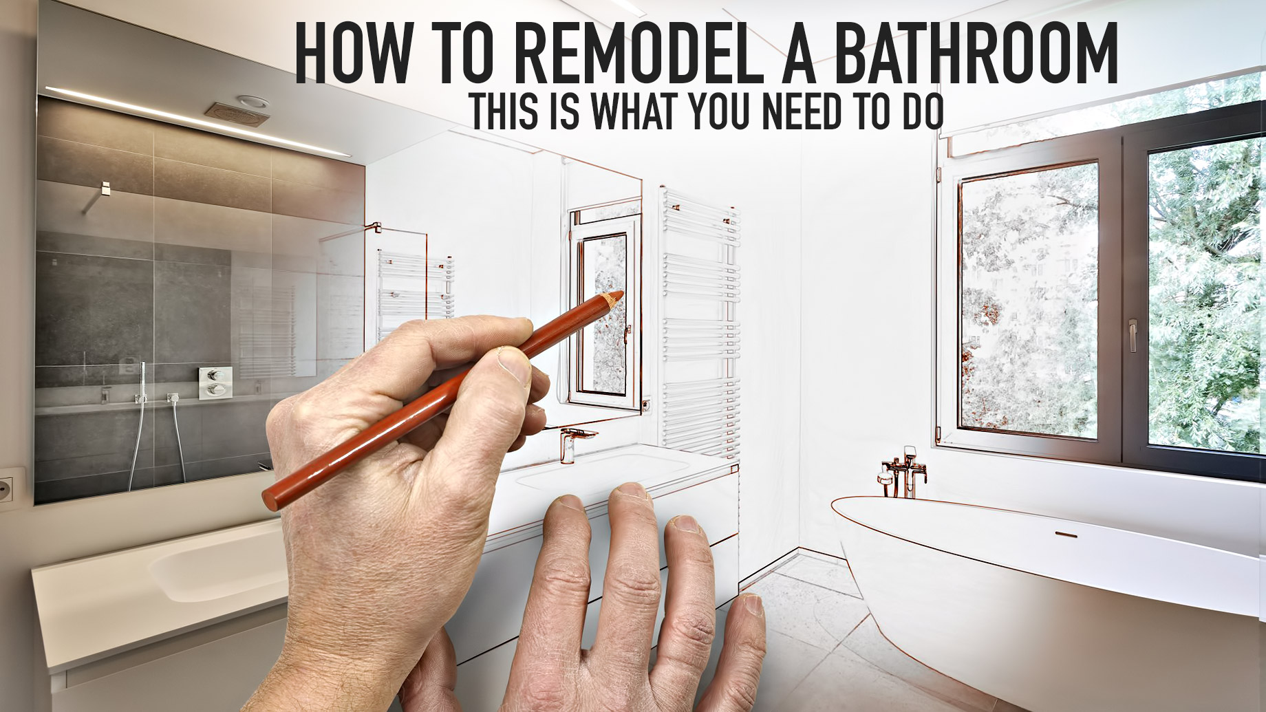 How To Remodel A Bathroom - This Is What You Need To Do