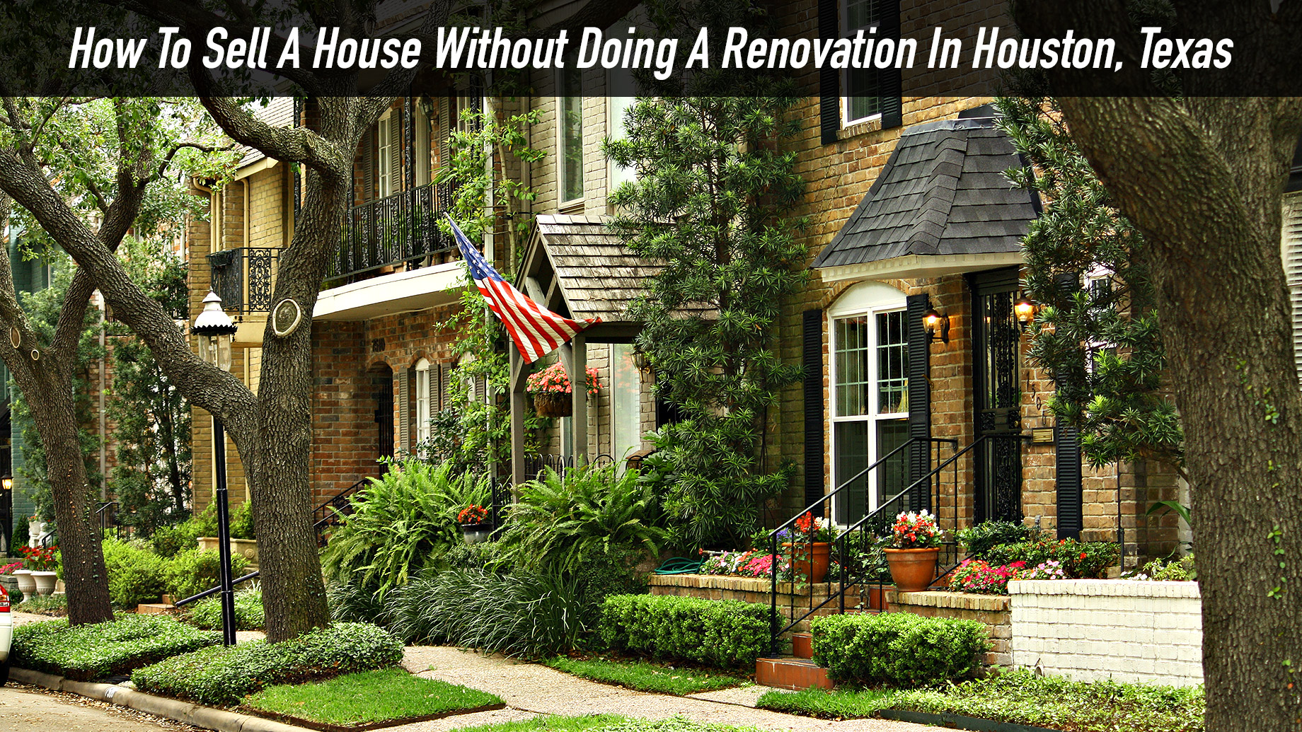 How To Sell A House Without Doing A Renovation In Houston, Texas