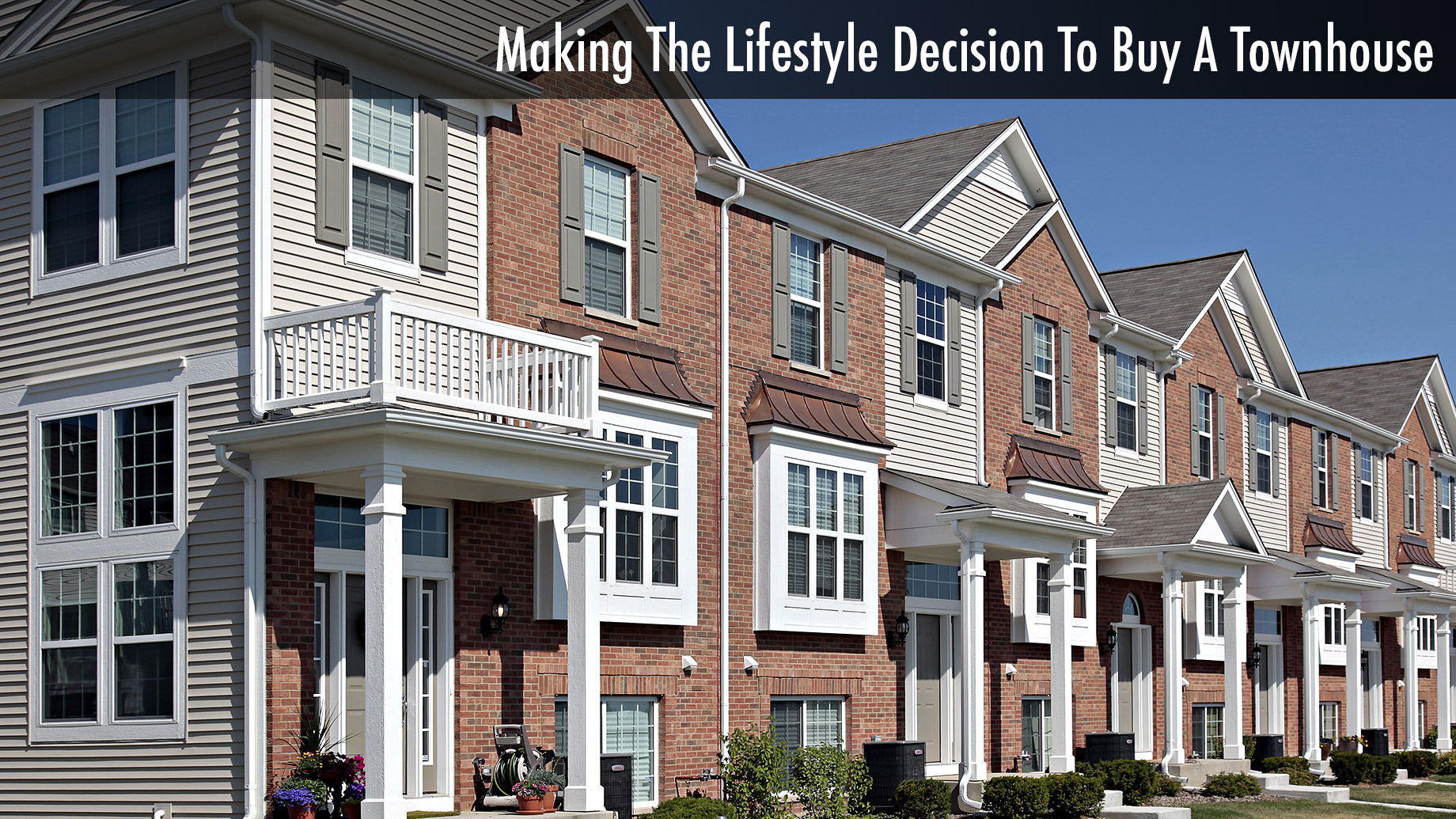 Making The Lifestyle Decision To Buy A Townhouse