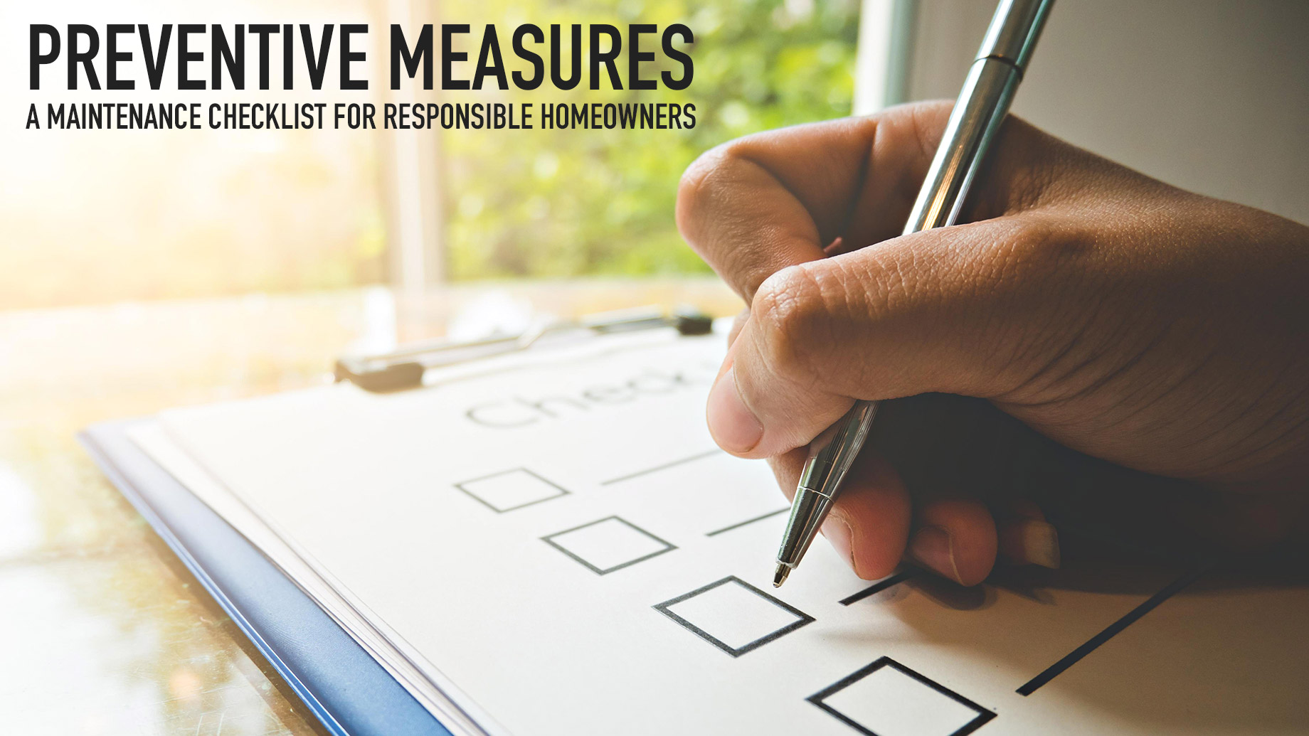 Preventive Measures - A Maintenance Checklist for Responsible Homeowners