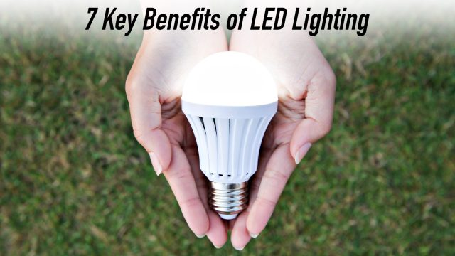 Shine Bright - 7 Key Benefits of LED Lighting