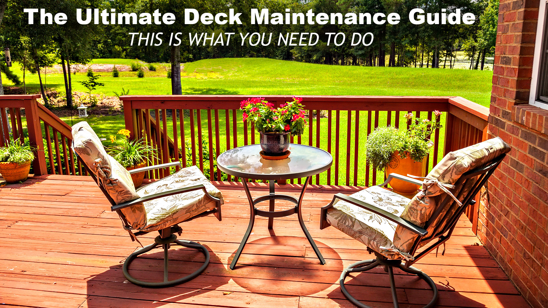 The Ultimate Deck Maintenance Guide - This is What You Need to Do