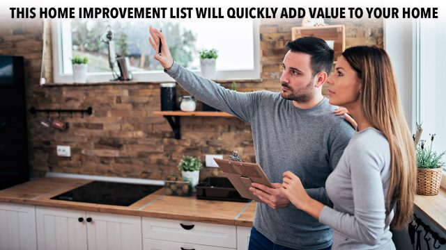 This Home Improvement List Will Quickly Add Value To Your Home