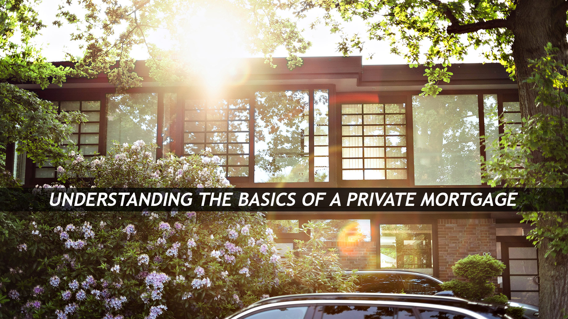 Understanding The Basics Of A Private Mortgage