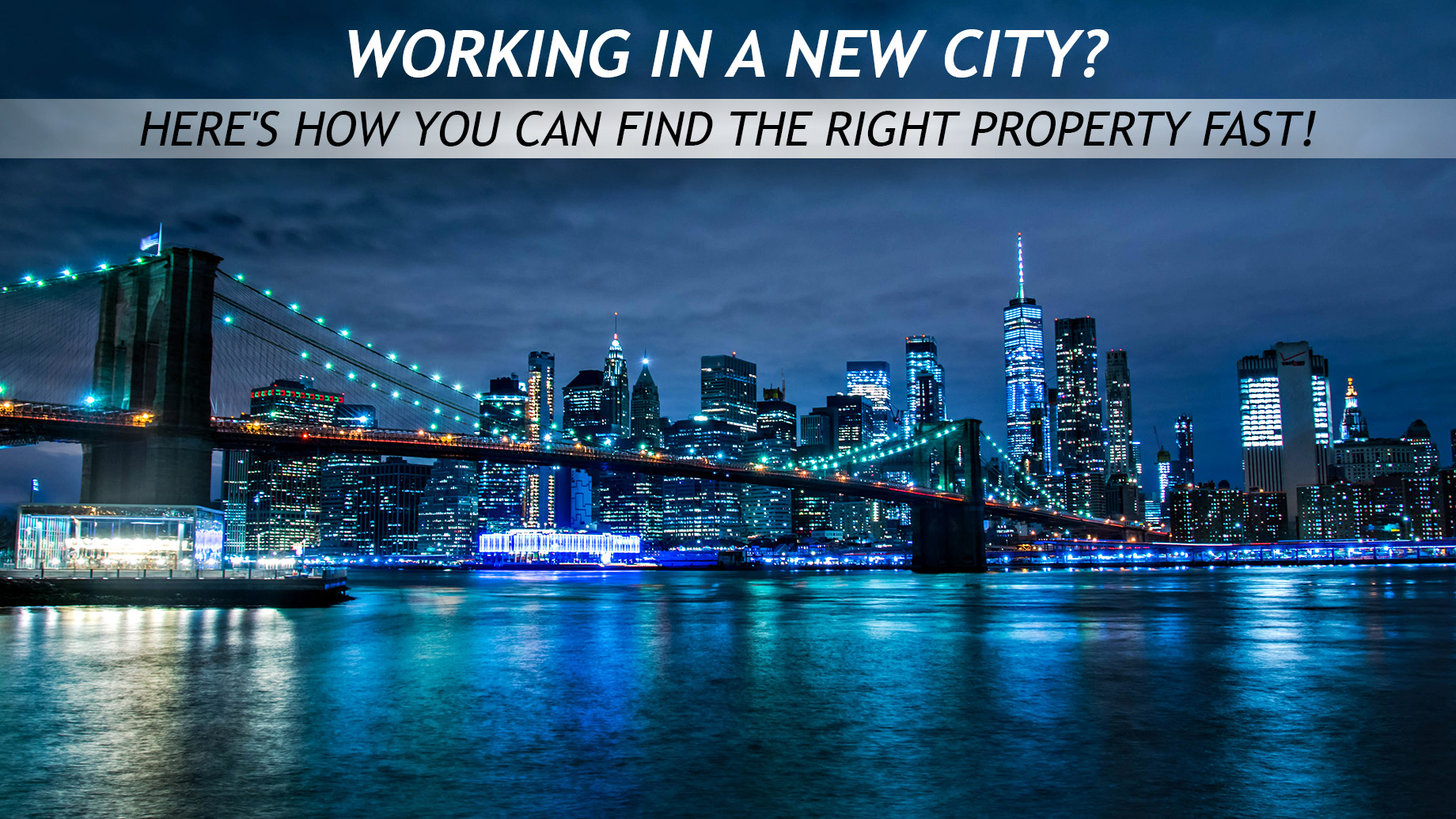 Working In A New City? Here's How You Can Find The Right Property Fast!