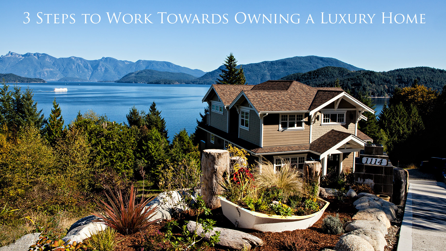 3 Steps to Work Towards Owning a Luxury Home