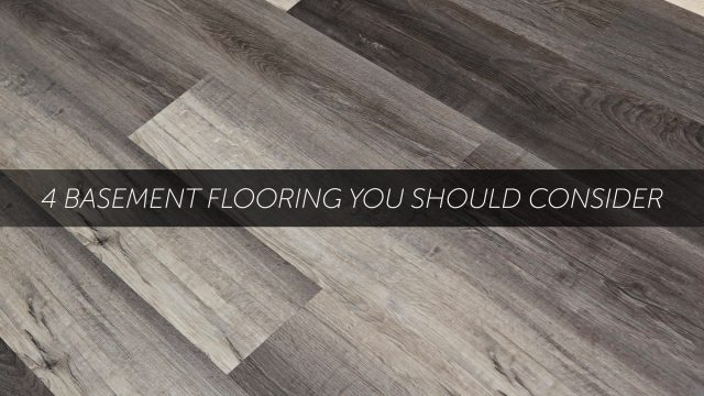 4 Basement Flooring You Should Consider