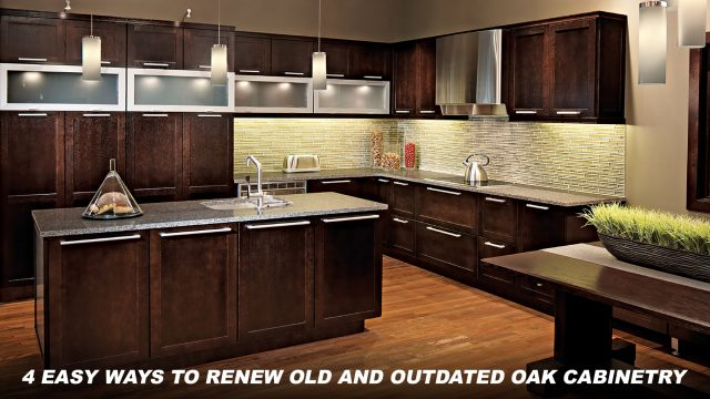 4 Easy Ways To Renew Old And Outdated Oak Cabinetry