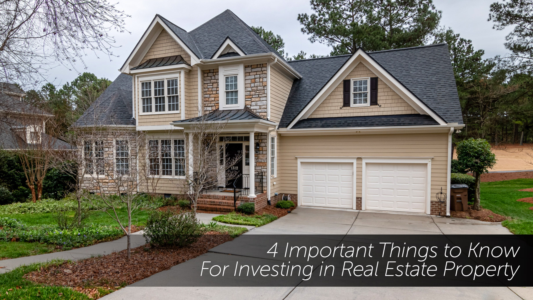 4 Important Things to Know For Investing in Real Estate Property