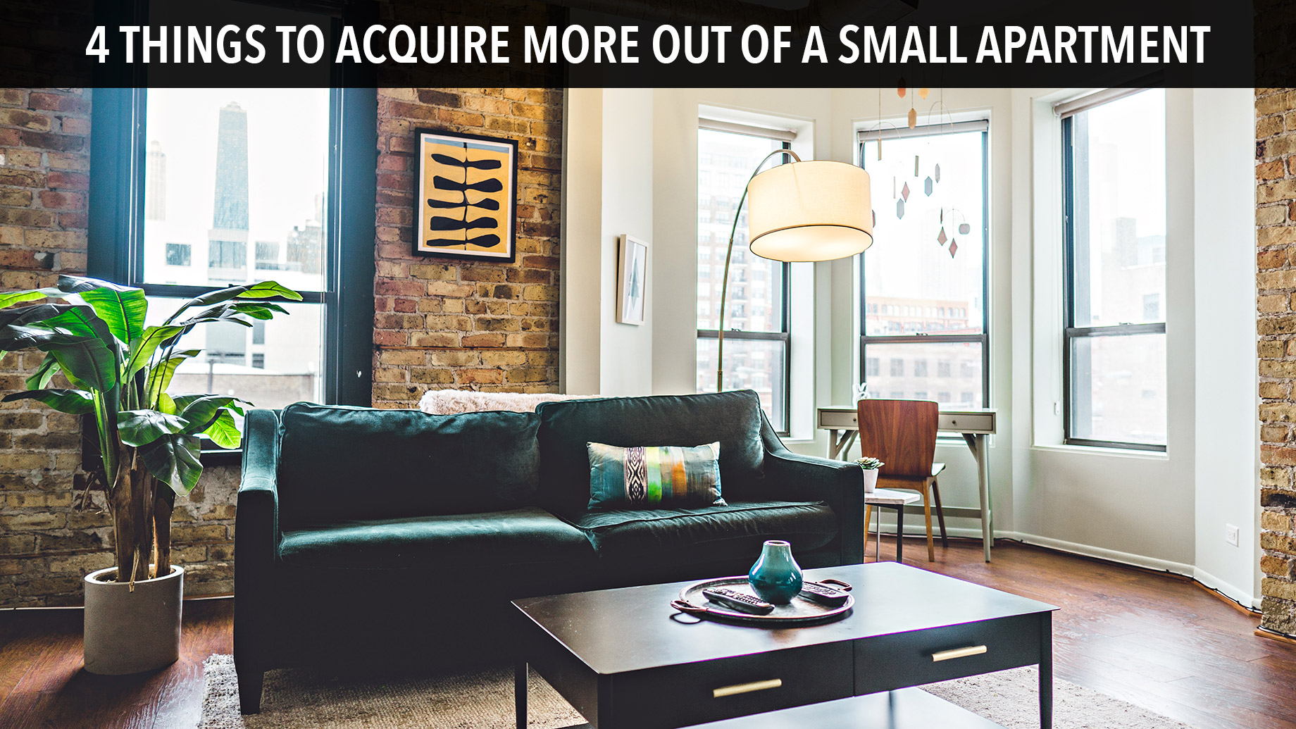 4 Things To Acquire More Out of a Small Apartment