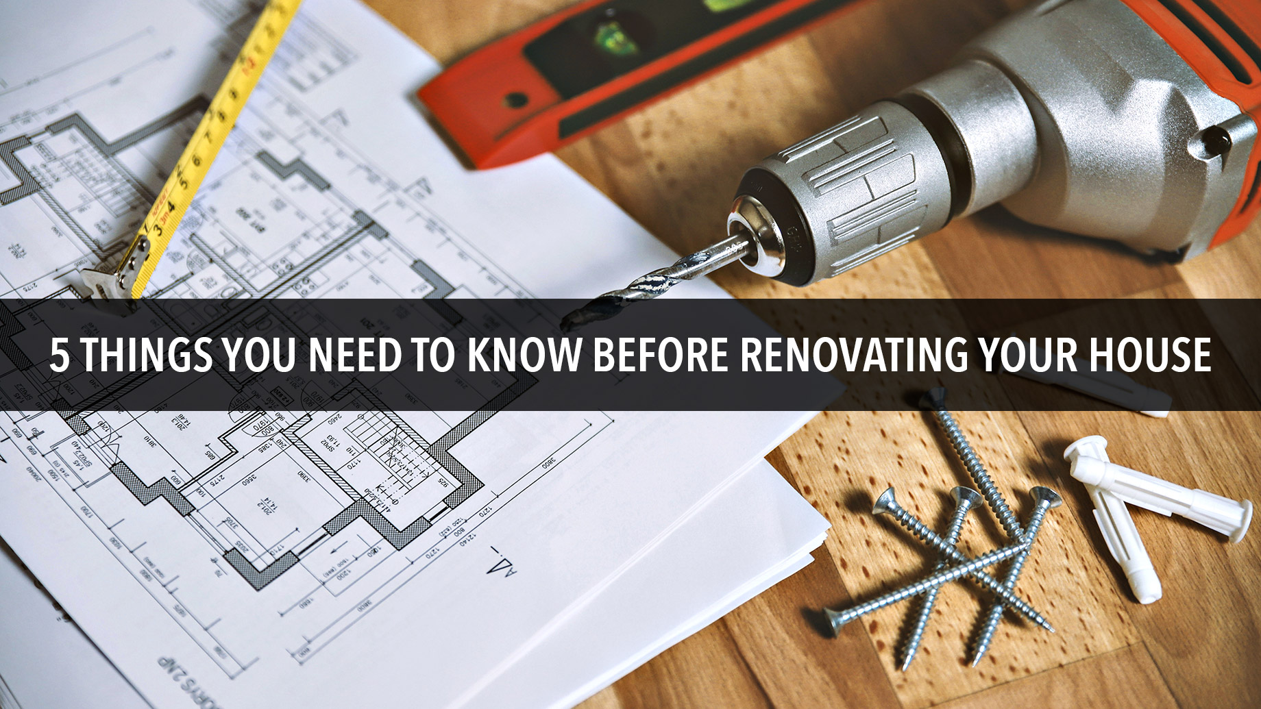 5 Things You Need to Know Before Renovating Your House