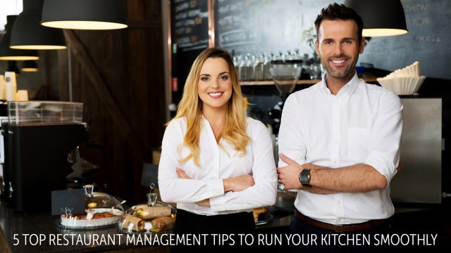 5 Top Restaurant Management Tips to Run Your Kitchen Smoothly