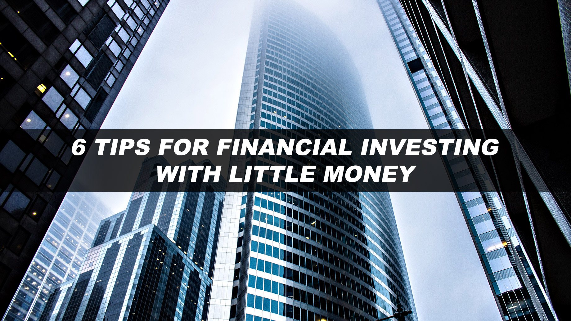 6 Tips For Financial Investing With Little Money