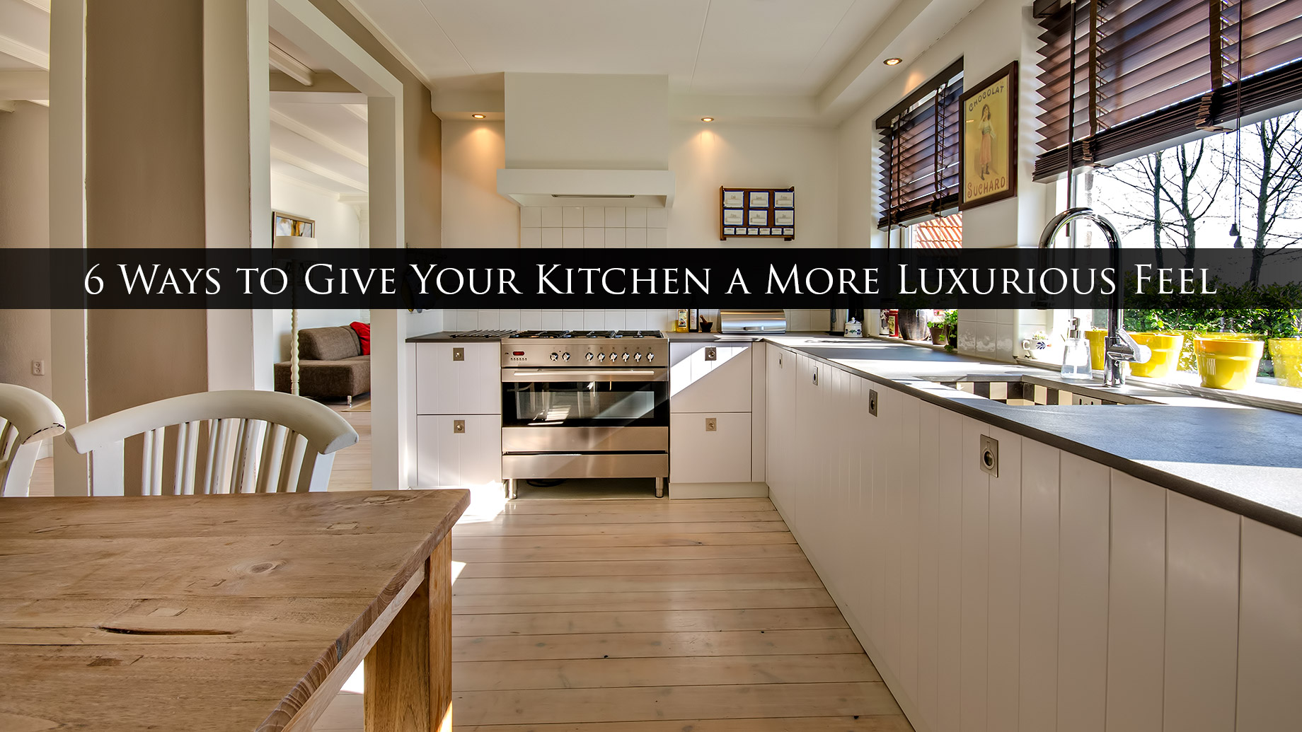 6 Ways to Give Your Kitchen a More Luxurious Feel