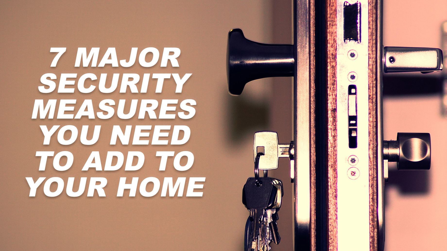 7 Major Security Measures You Need to Add to Your Home