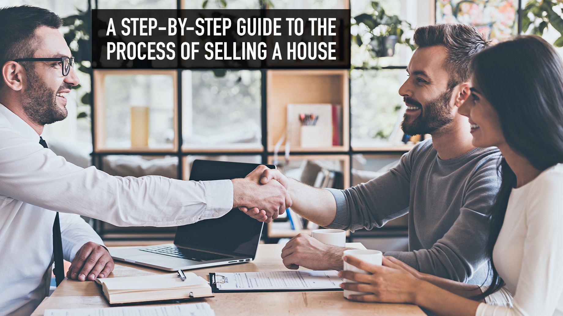 A Step-by-Step Guide to the Process of Selling a House