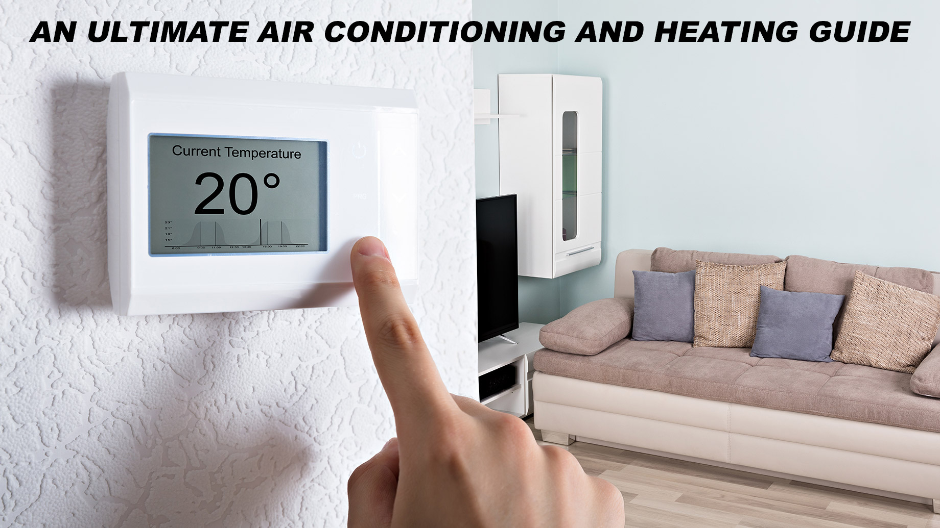 An Ultimate Air Conditioning and Heating Guide