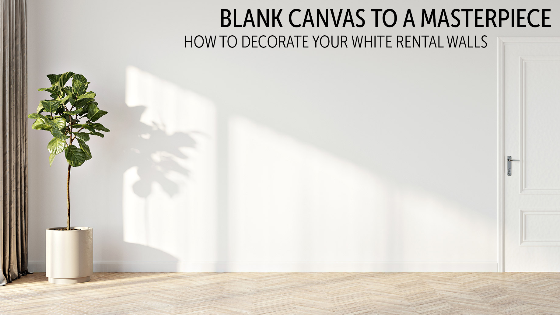 Blank Canvas to a Masterpiece - How to Decorate Your White Rental Walls