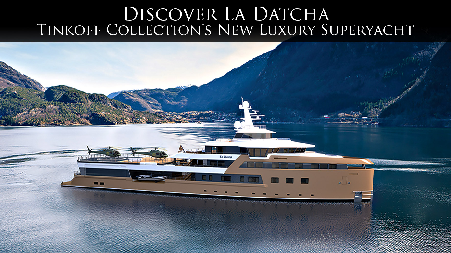 Discover La Datcha - Tinkoff Collection's New Luxury Superyacht