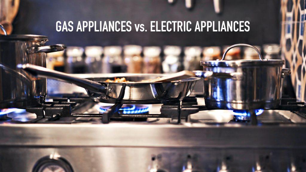 Gas Appliances vs. Electric Appliances