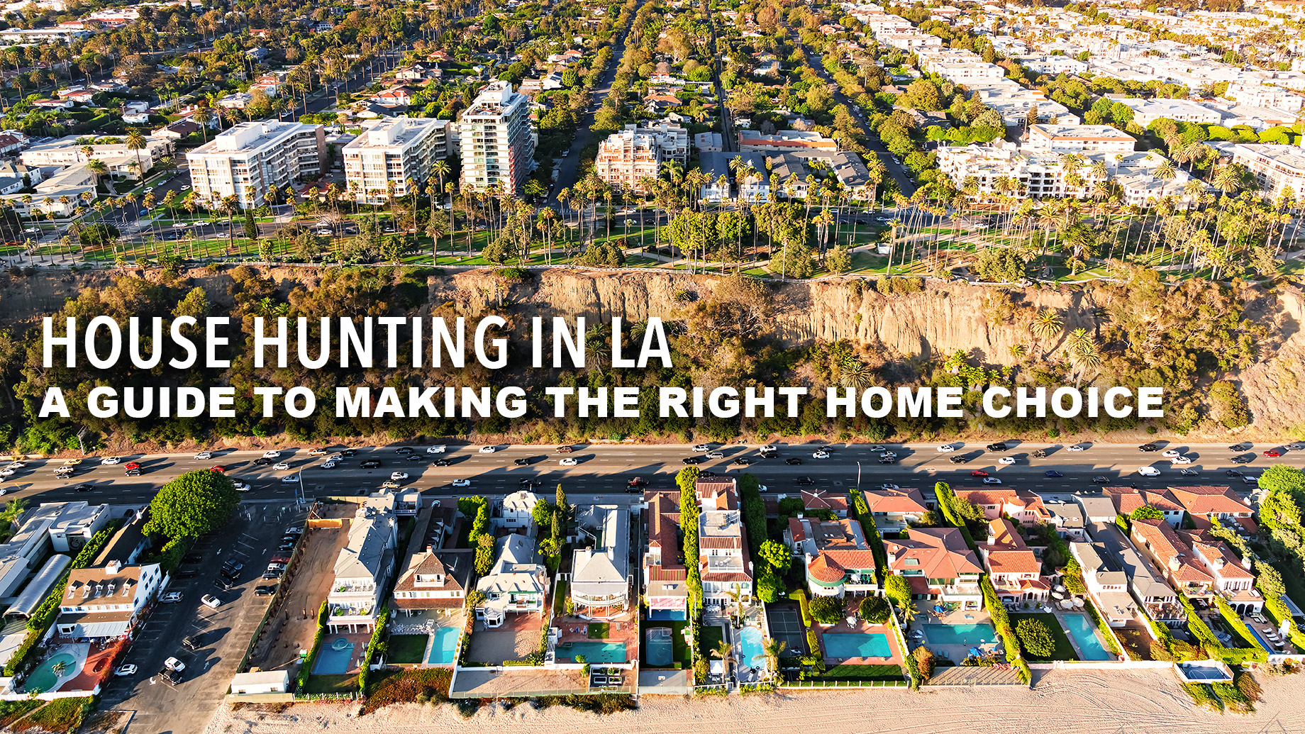 House Hunting In LA - A Guide To Making The Right Home Choice