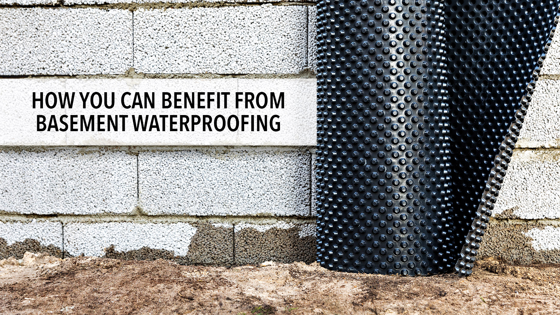 How You Can Benefit from Basement Waterproofing