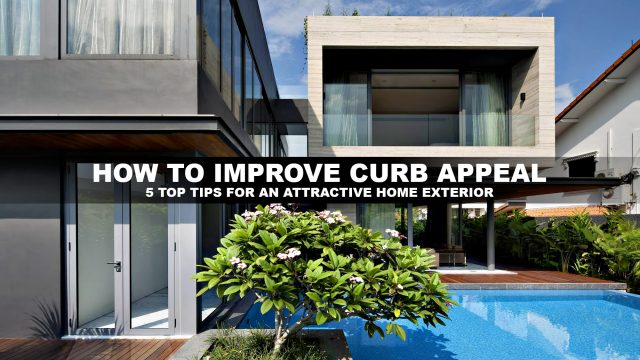 How to Improve Curb Appeal - 5 Top Tips for an Attractive Home Exterior
