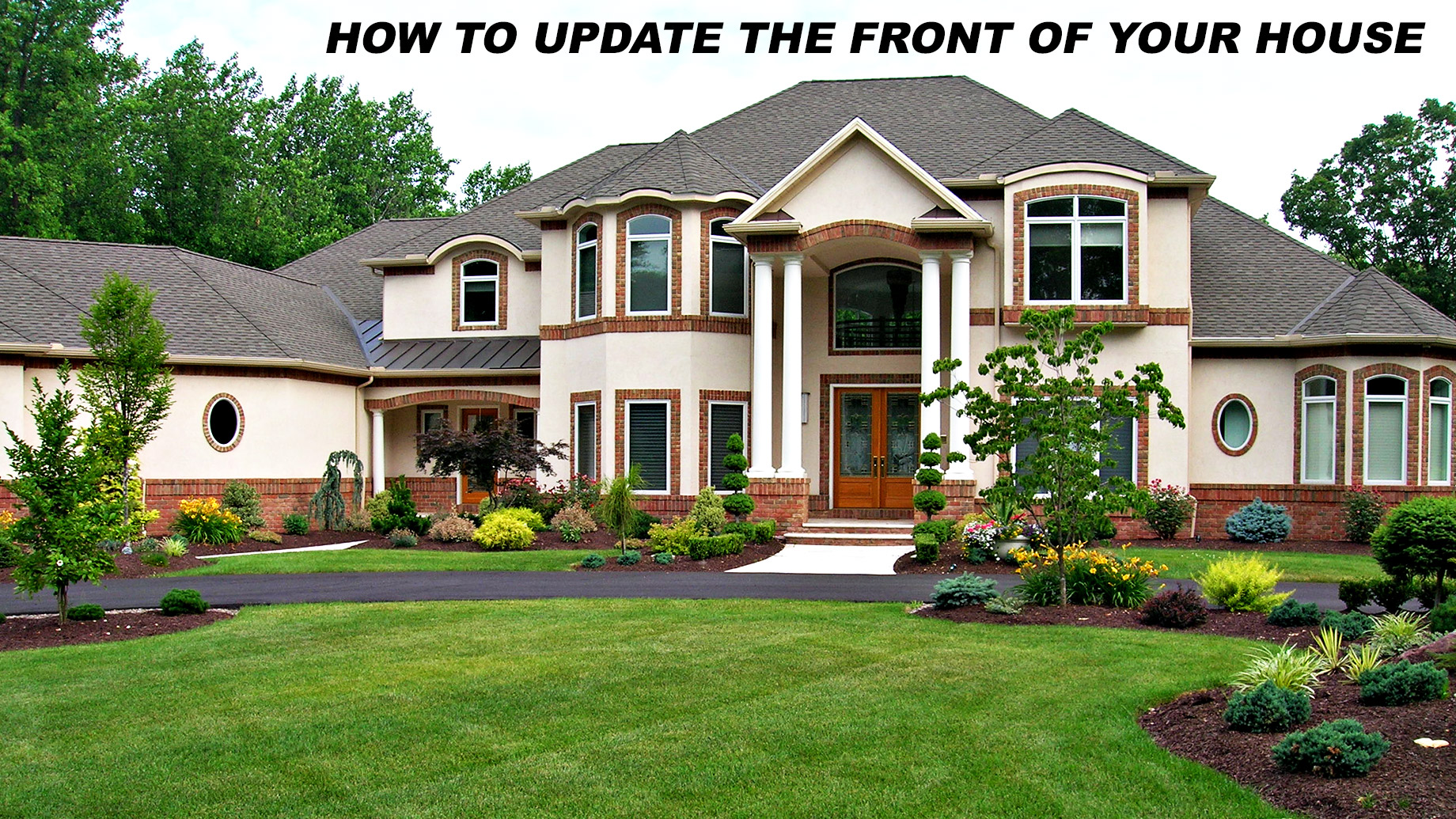How to Update the Front of Your House and Boost Curb Appeal