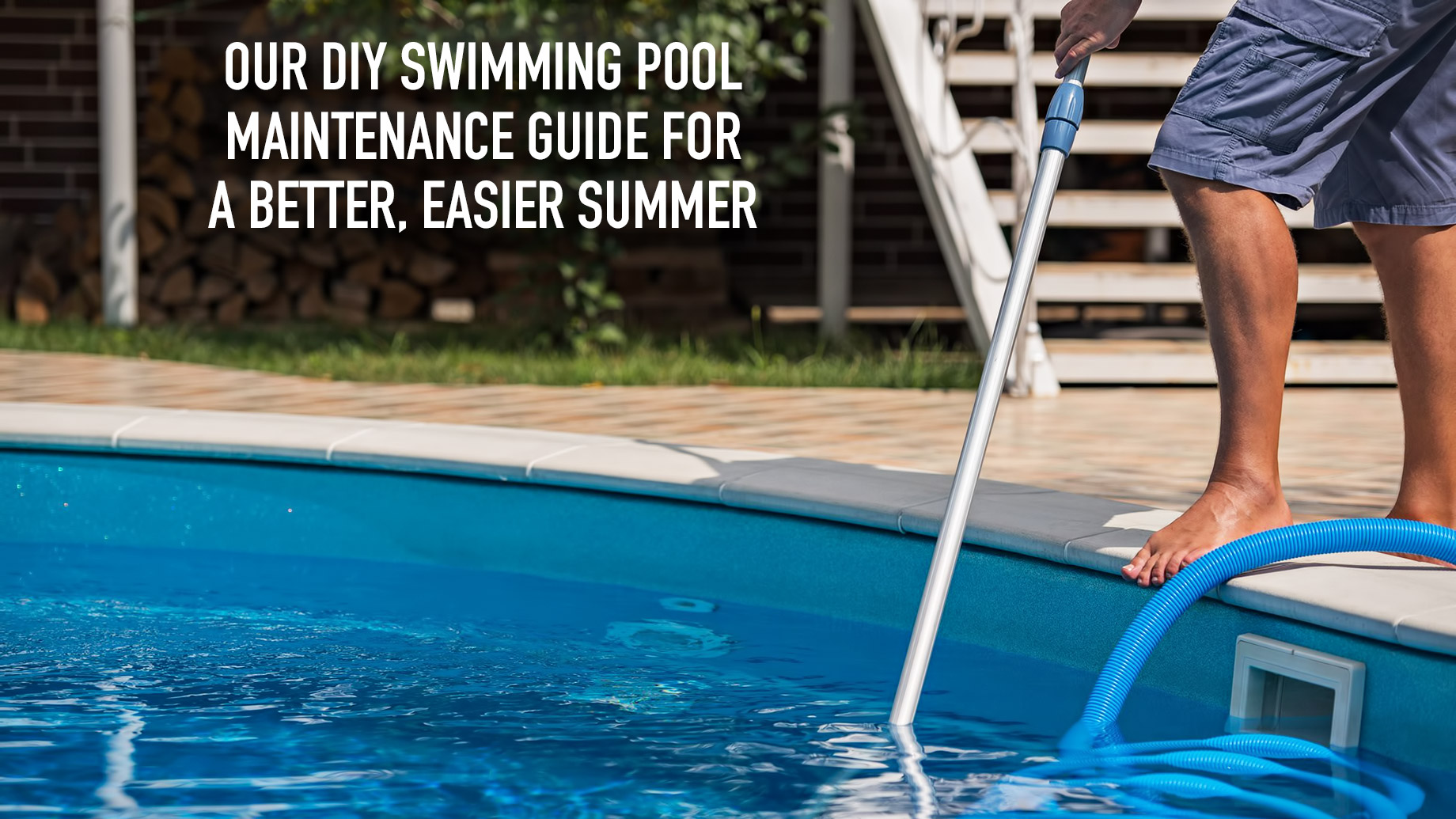 Our DIY Swimming Pool Maintenance Guide for a Better, Easier Summer