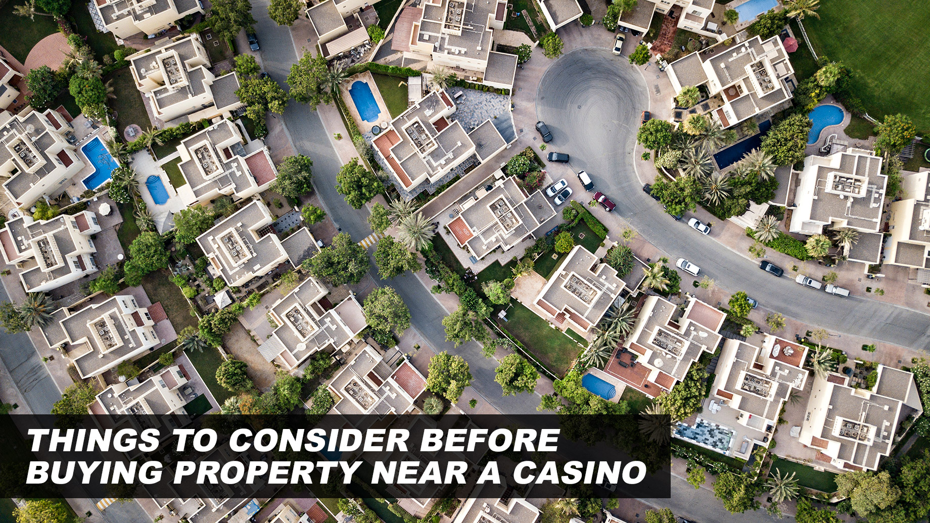 Things to Consider Before Buying Property Near a Casino