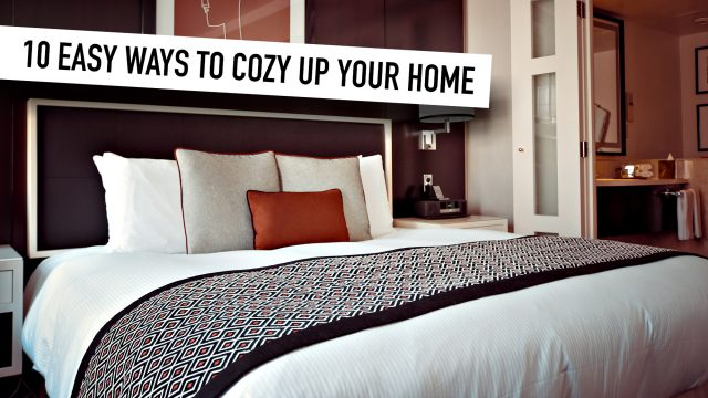 10 Easy Ways to Cozy Up Your Home