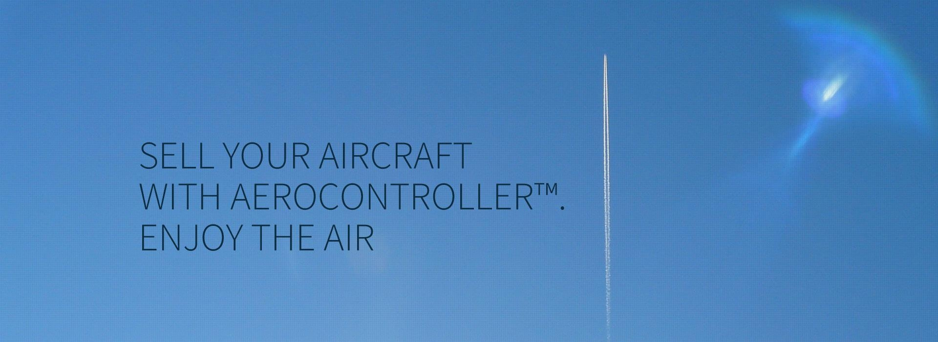 Sell Your Aircraft With AeroController. Enjoy The Air.