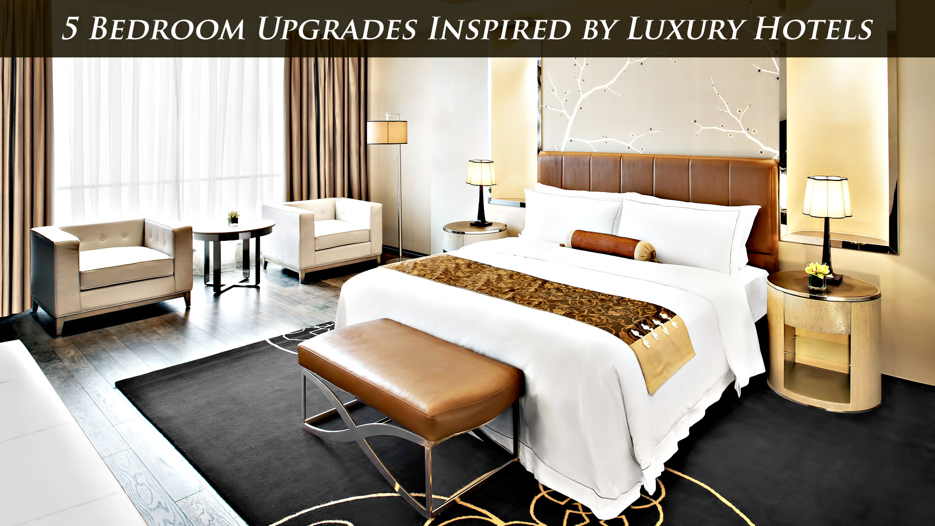 5 Bedroom Upgrades Inspired by Luxury Hotels