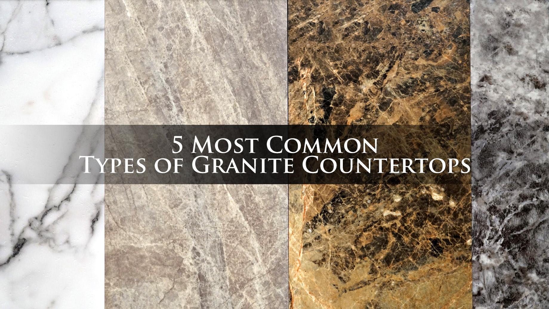5 Most Common Types of Granite Countertops