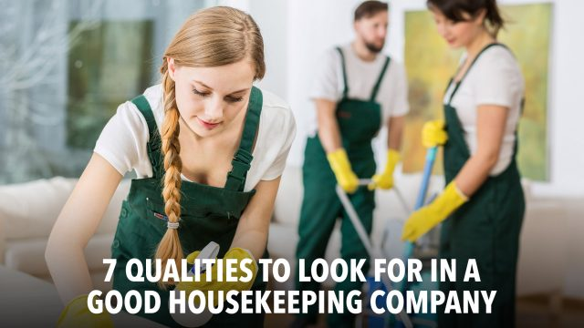 7 Qualities to Look for in a Good Housekeeping Company
