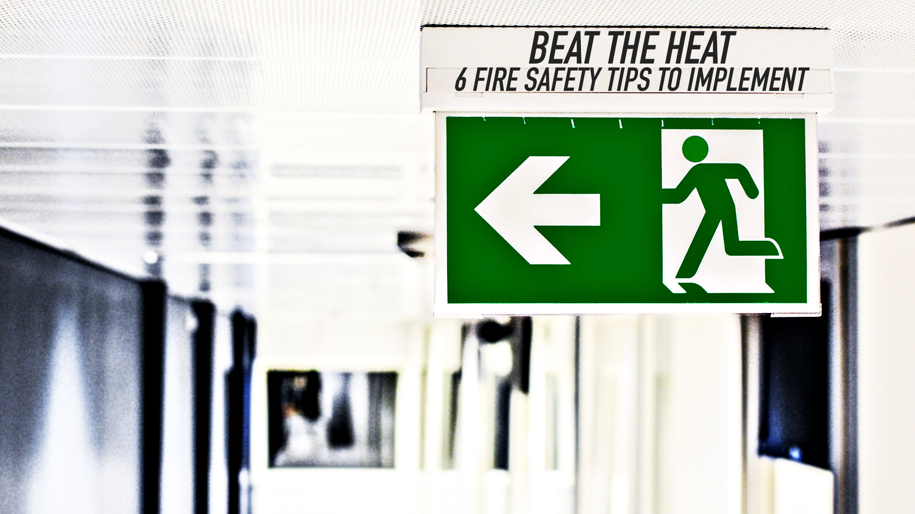 Beat the Heat - 6 Fire Safety Tips to Implement in the Workplace