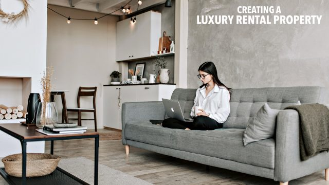 Creating a Luxury Rental Property - What Renters Will Expect