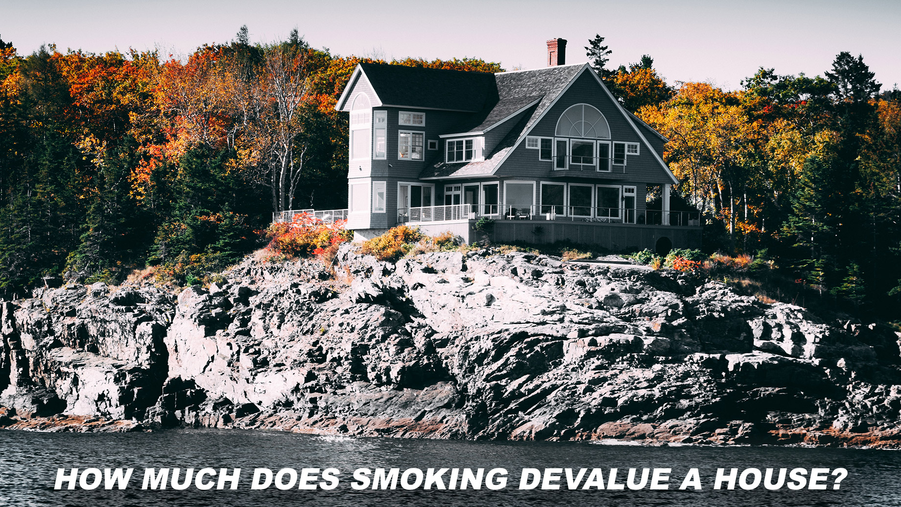 How Much Does Smoking Devalue A House?