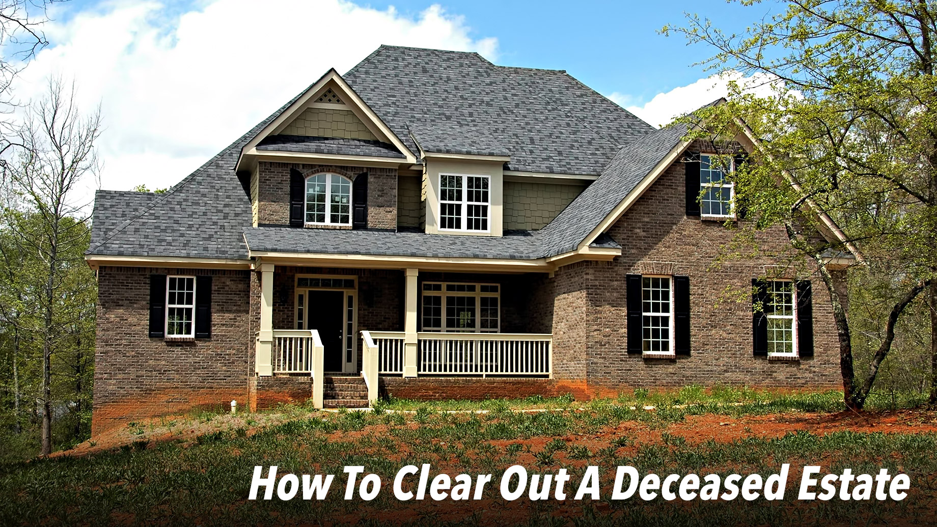 How To Clear Out A Deceased Estate