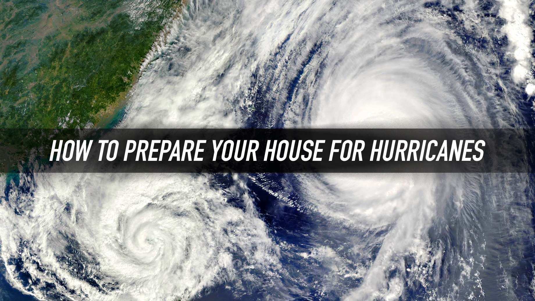 How to Prepare Your House for Hurricanes