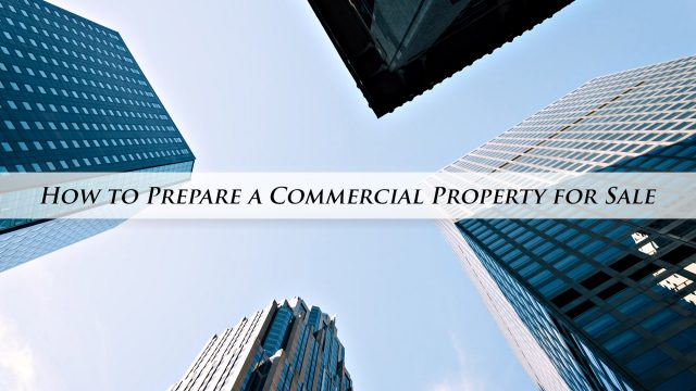 How to Prepare a Commercial Property for Sale