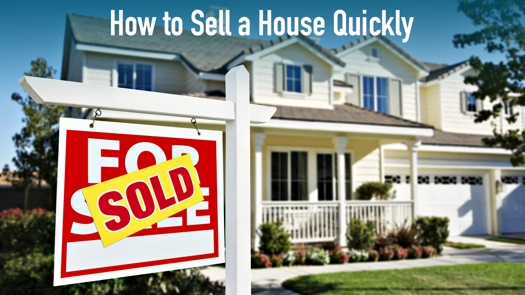 2020 Guide - How to Sell a House Quickly