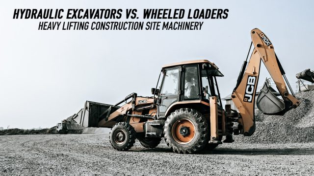 Hydraulic Excavators vs. Wheeled Loaders - Heavy Lifting Construction Site Machinery