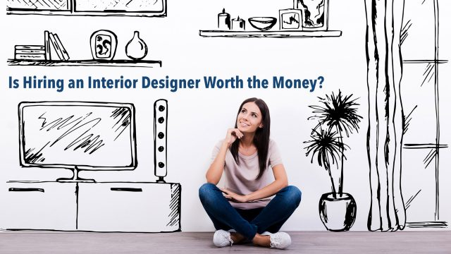 Is Hiring an Interior Designer Worth the Money?
