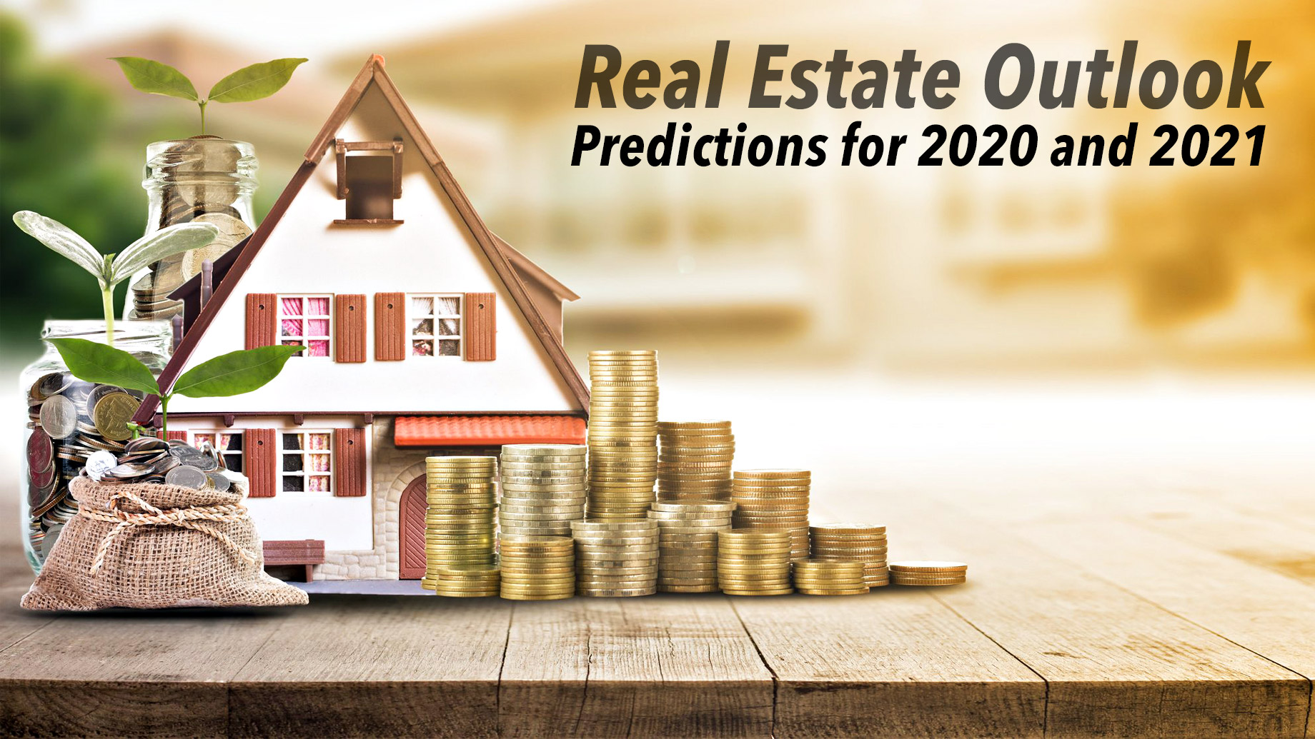 Real Estate Outlook - Predictions for 2020 and 2021