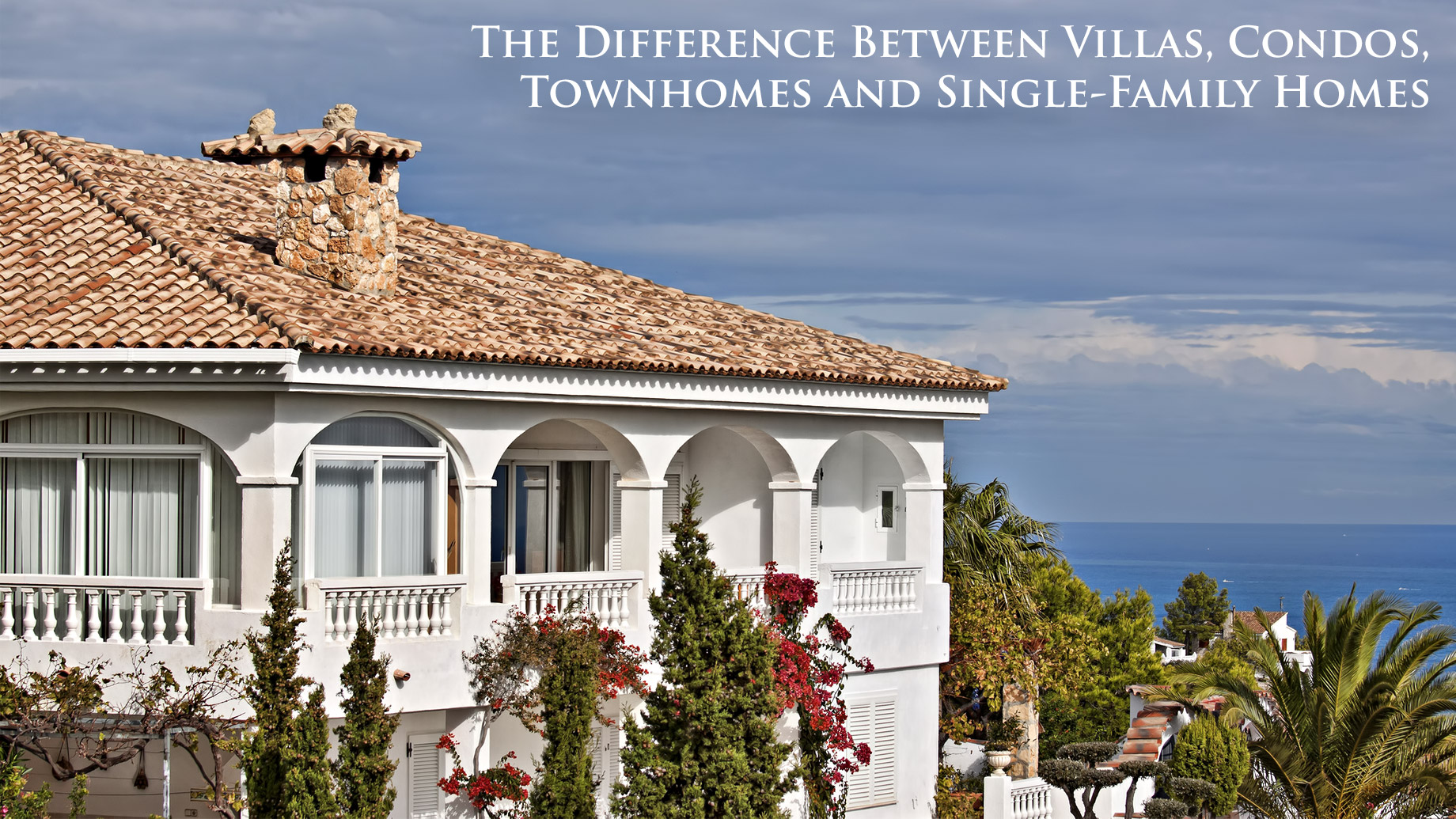 The Difference Between Villas, Condos, Townhomes, and Single-Family Homes
