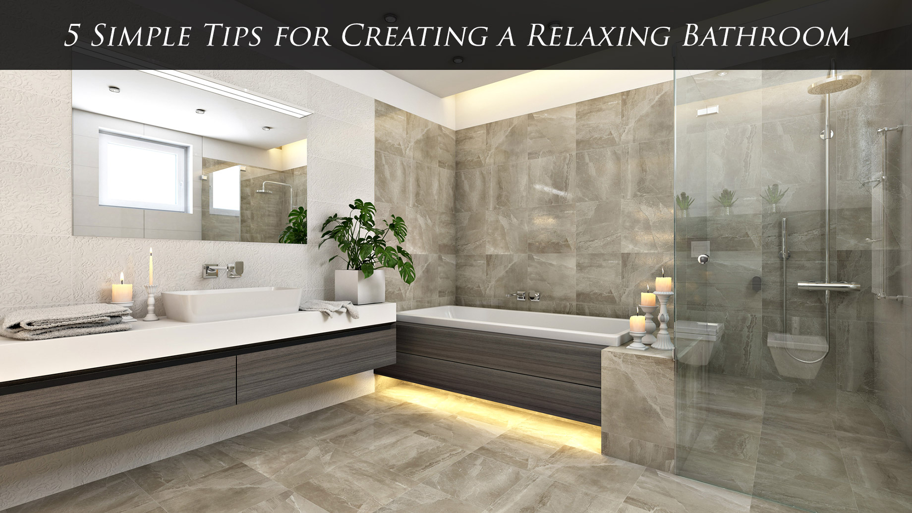 5 Simple Tips for Creating a Relaxing Bathroom